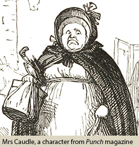Mrs Caudle, a character in Punch magazine