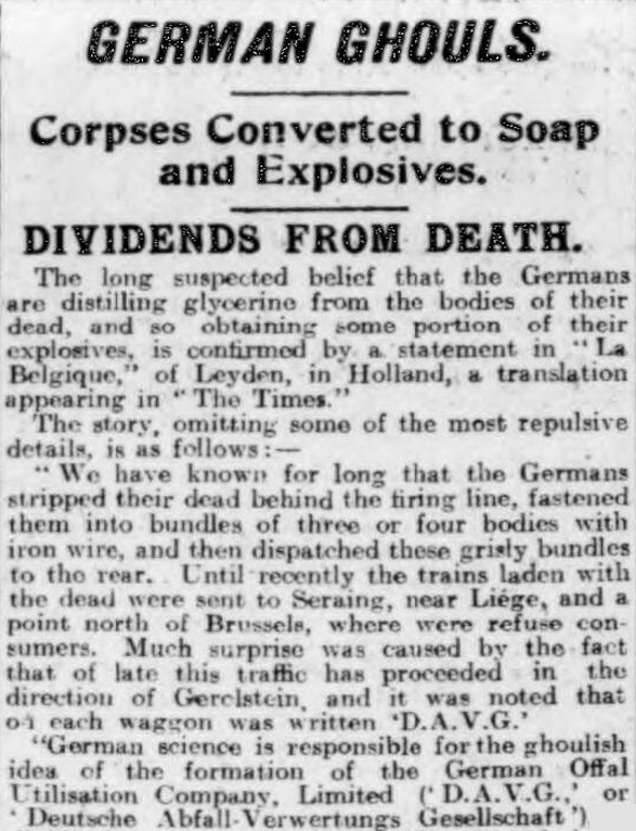 A rumour that Germany was turning its dead soldiers into explosives appeared in the Sheffield Evening Telegraph during WW1