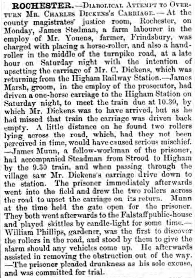 The Dover Express reported a diabolical attempt to  overturn Charles Dickens' carriage
