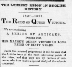 Queen Victoria's reign was serialised over seven issues of the West Briton and Cornwall Advertiser in 1897.
