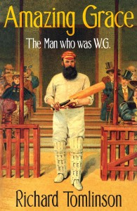 Amazing Grace: The Man who was W.G. by Richard Tomlinson
